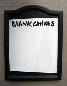 Blank Canvas - Creative Commons - http://www.flickr.com/photos/duncan/2607647785/
